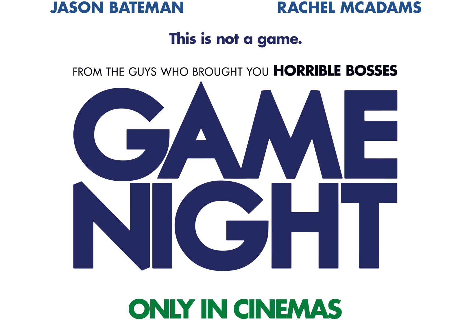 GAME NIGHT ONLY IN CINEMAS